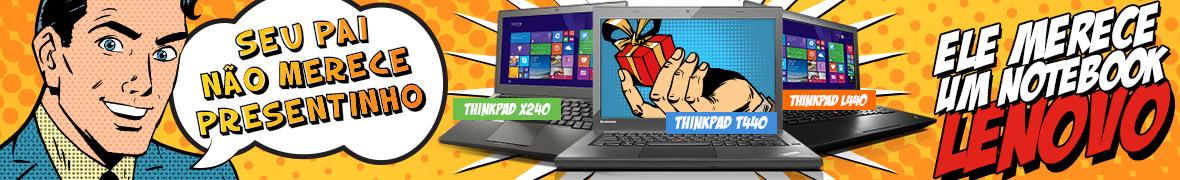 3127_banner_página_das_ofertas_'Seu_pai_não_merece_presentinho,_ele_merece_um_notebook_Lenovo'_op1b